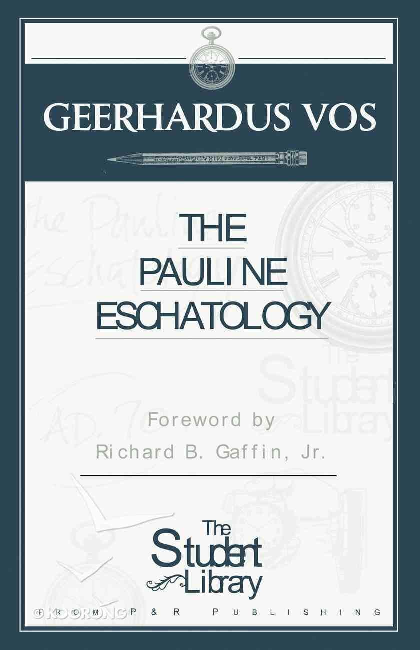 The Pauline Eschatology Paperback