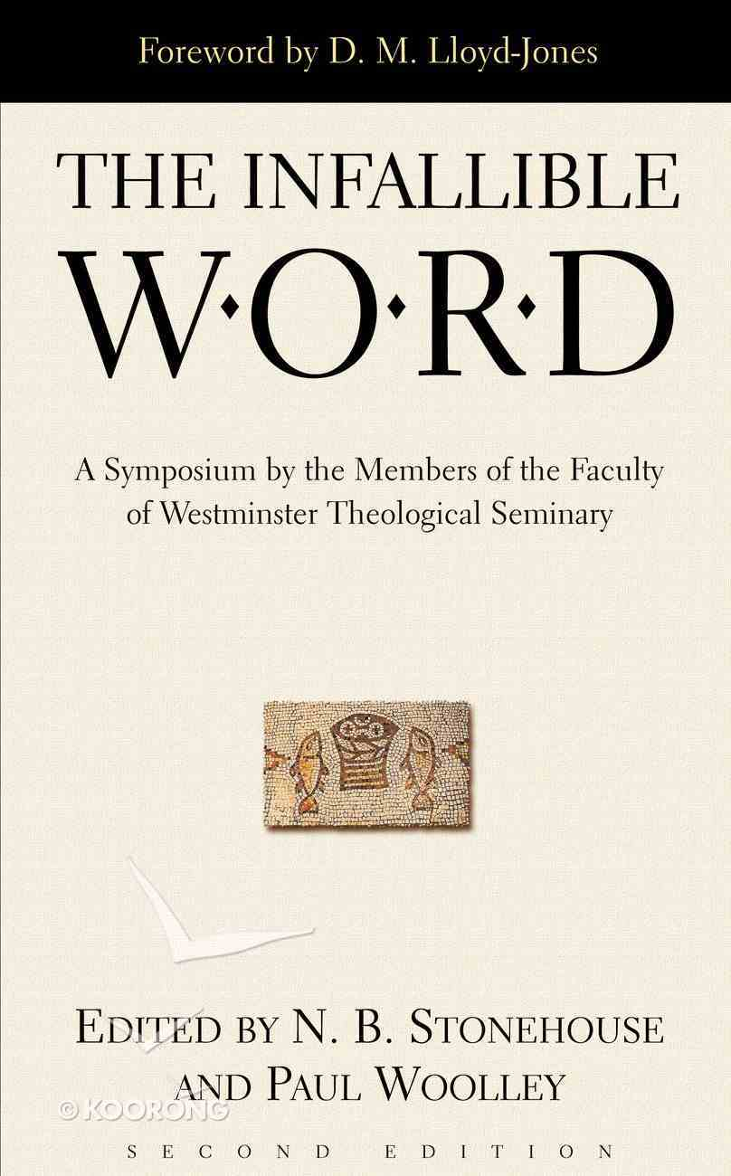 The Infallible Word (2nd Edition) Paperback