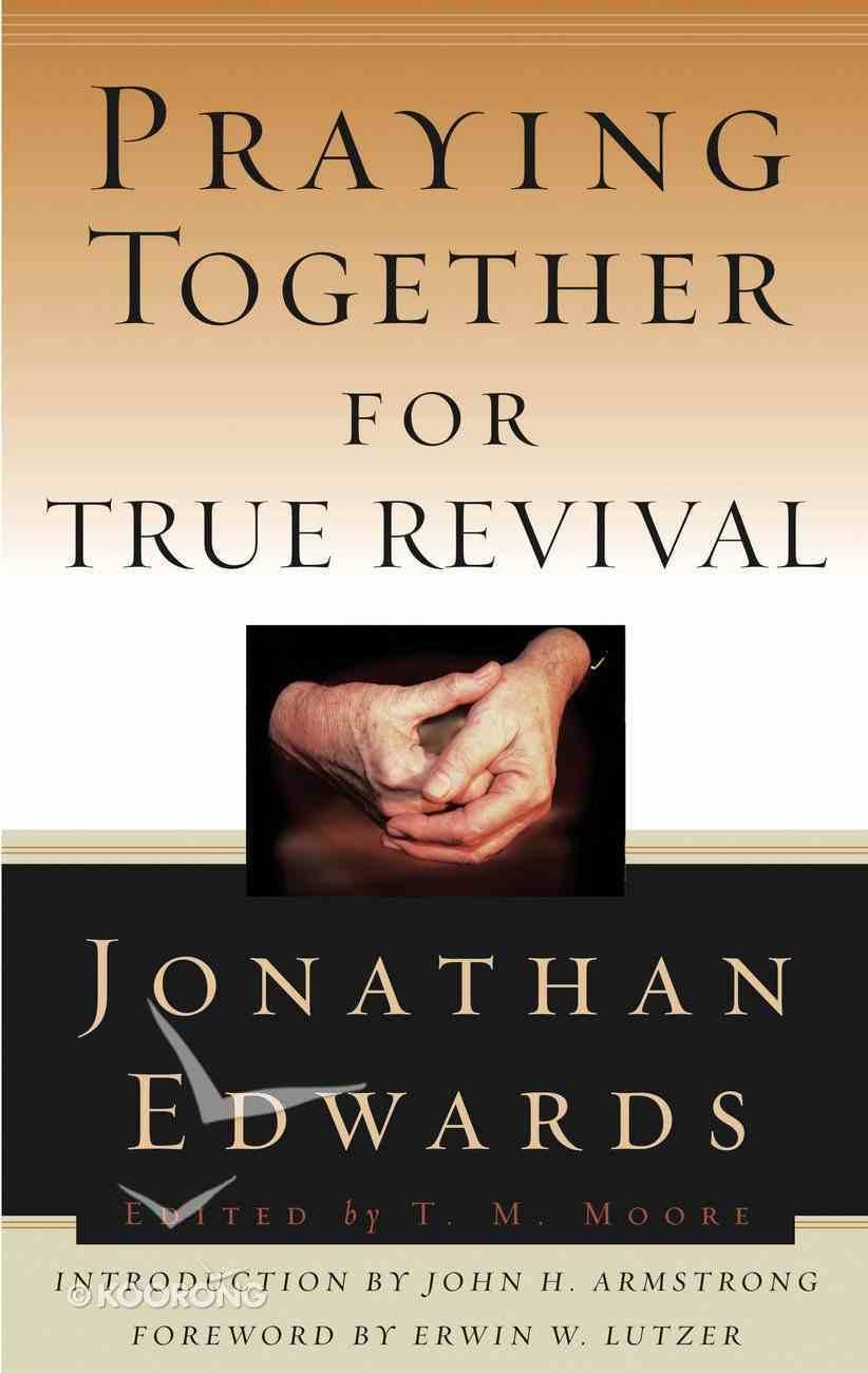 Praying Together For True Revival Paperback
