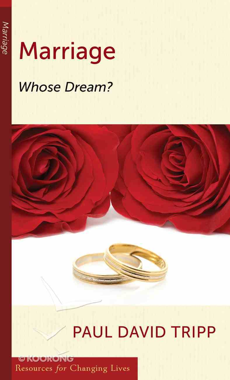 Marriage: Whose Dream? (Resources For Changing Lives Series) Booklet