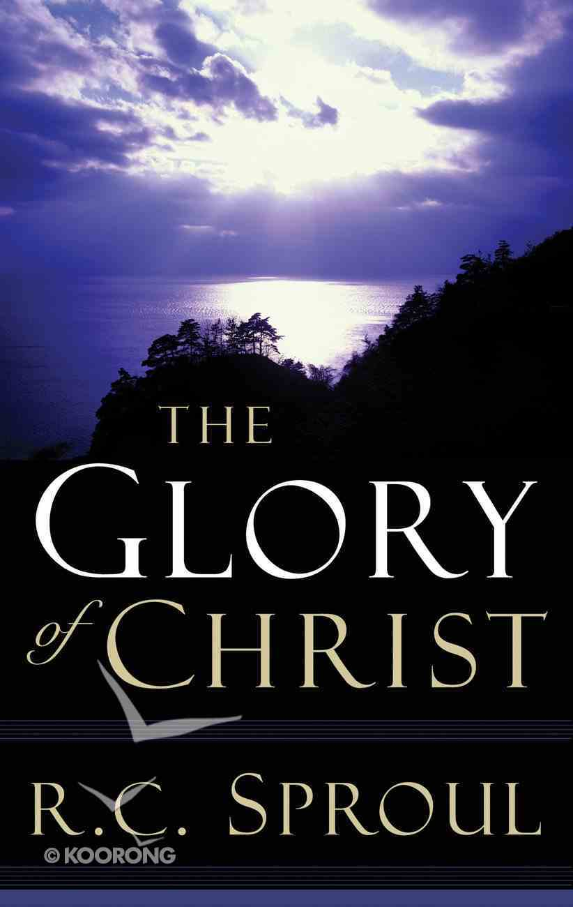 The Glory of Christ Paperback