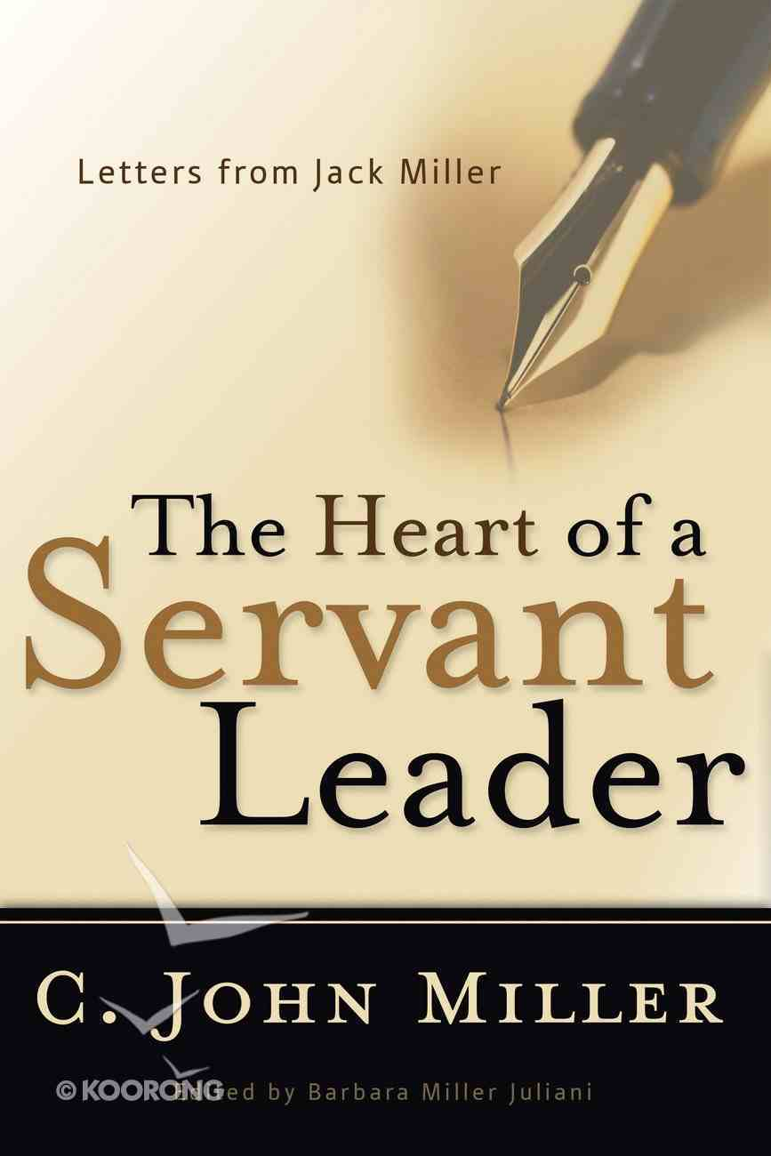 The Heart of a Servant Leader Paperback