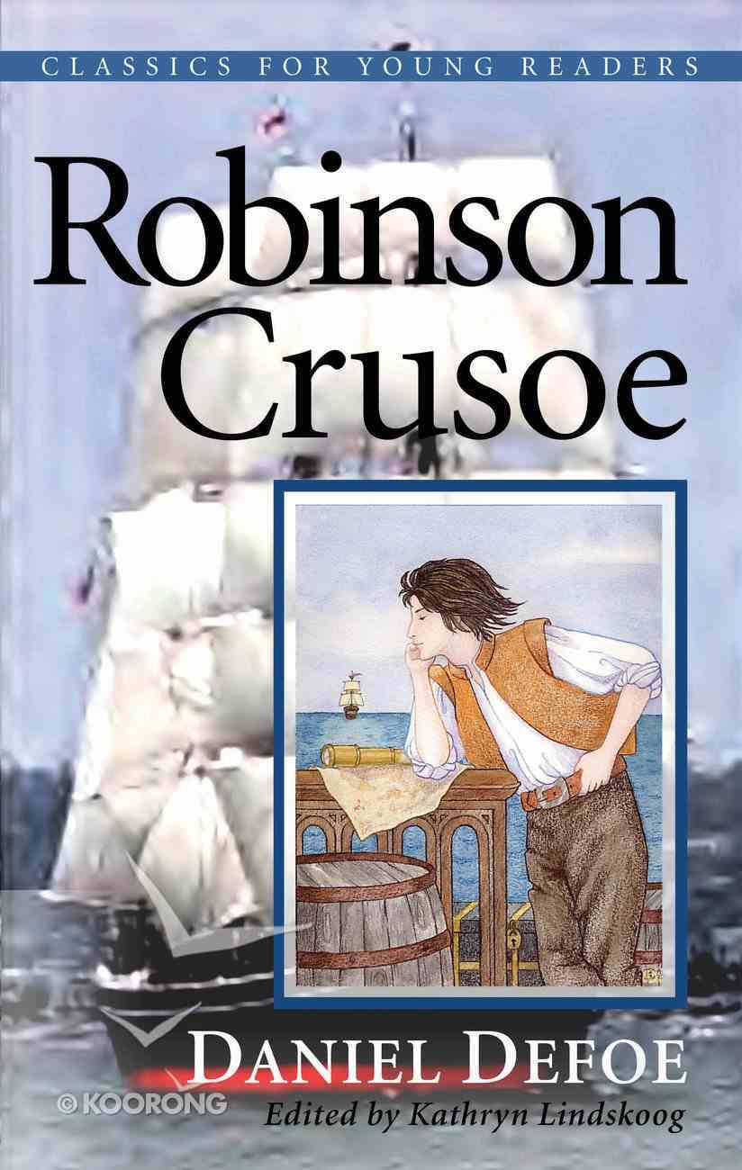 Robinson Crusoe (Classics For Young Readers Series) Paperback