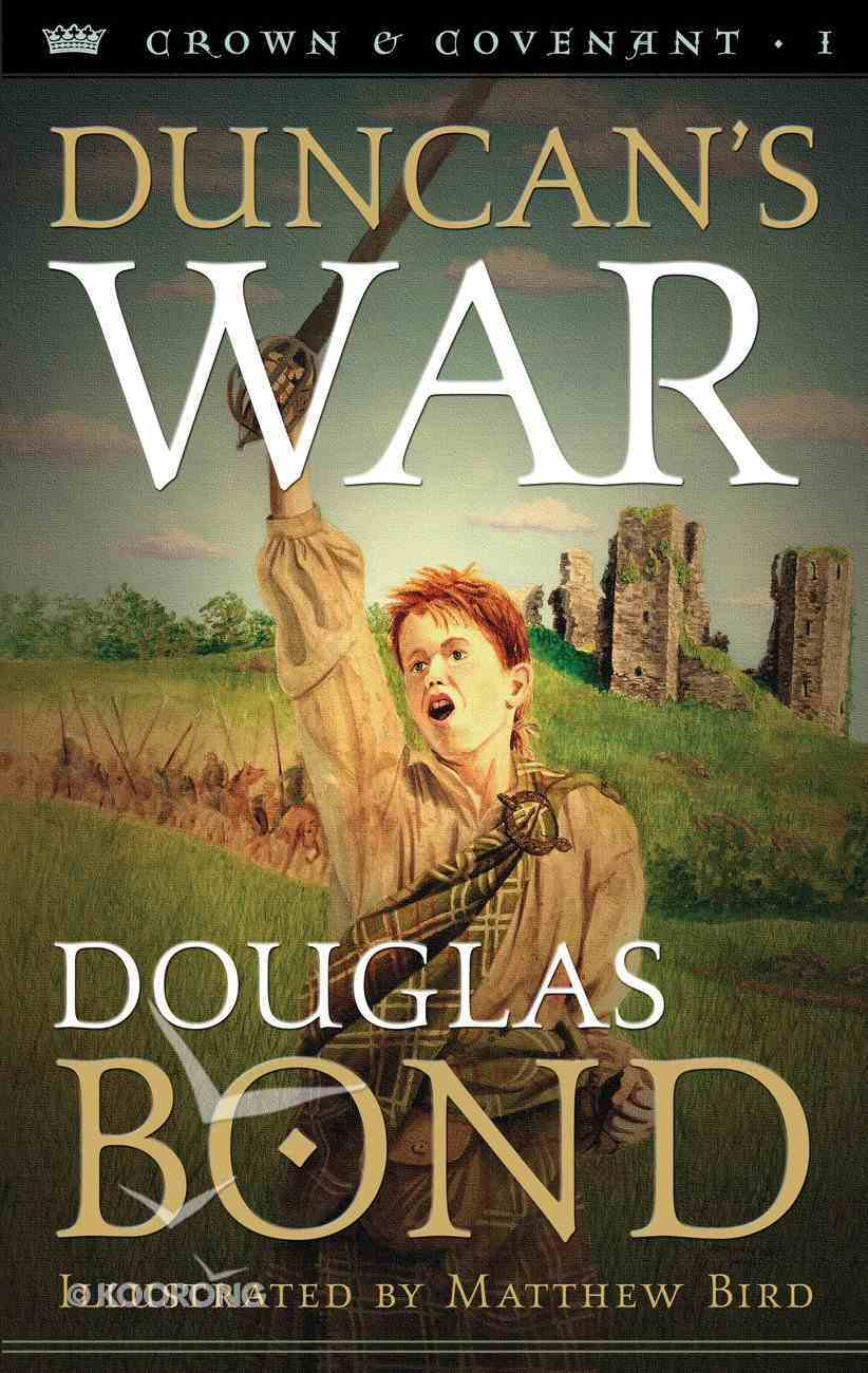 Duncan's War (#01 in Crown & Covenant Series) Paperback