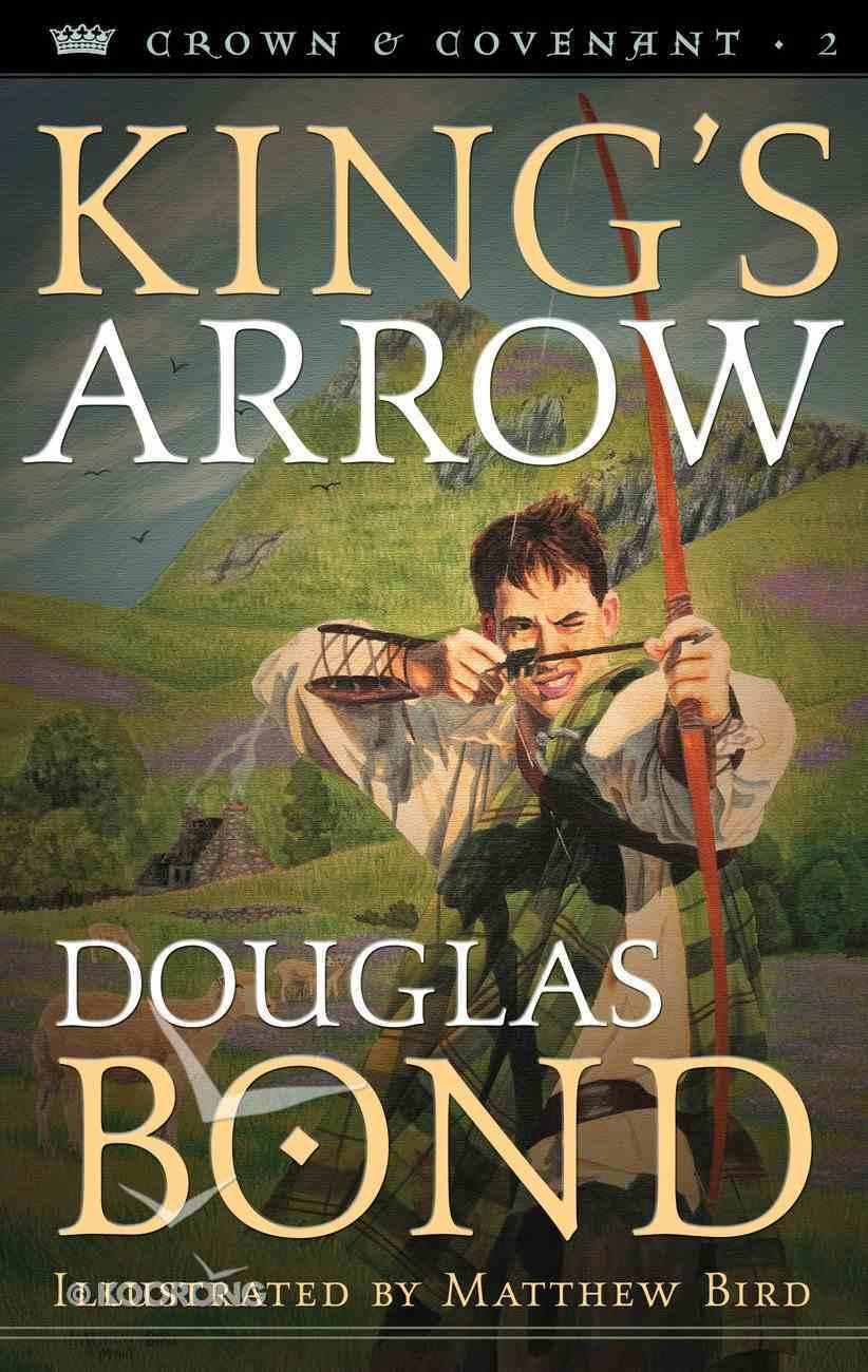 King's Arrow (#02 in Crown & Covenant Series) Paperback
