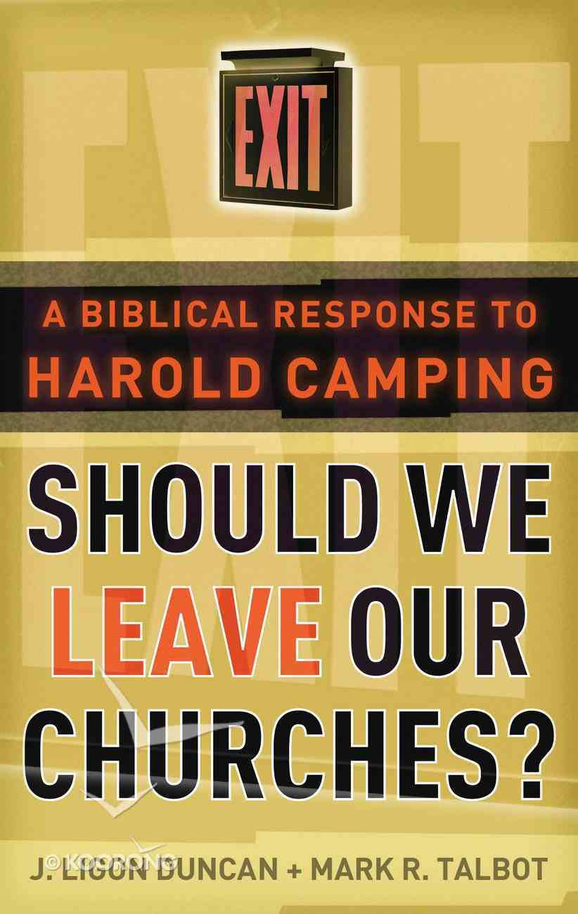 Should We Leave Our Churches? Paperback