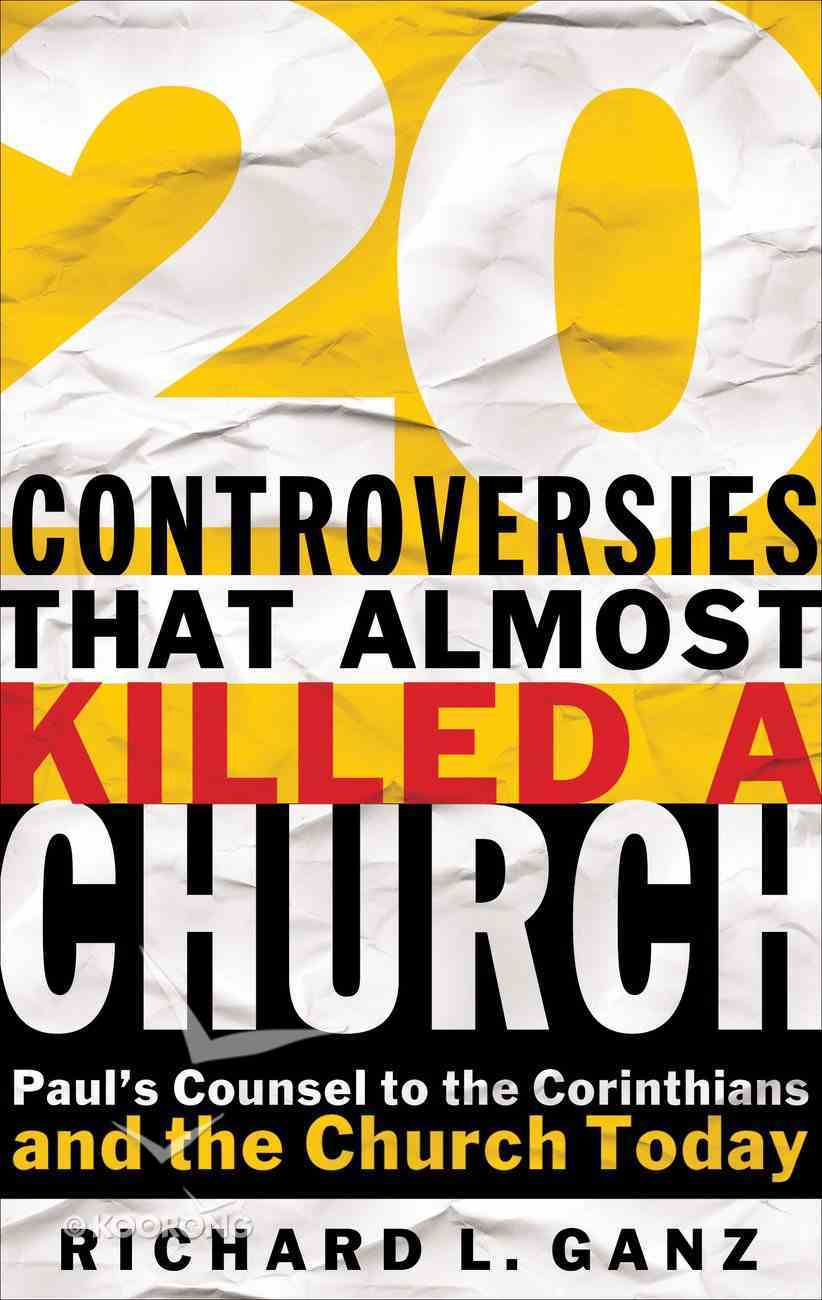 20 Controversies That Almost Killed a Church Paperback