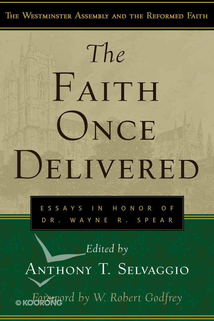 The Faith Once Delivered (Westminster Assembly And The Reformed Faith Series) Paperback