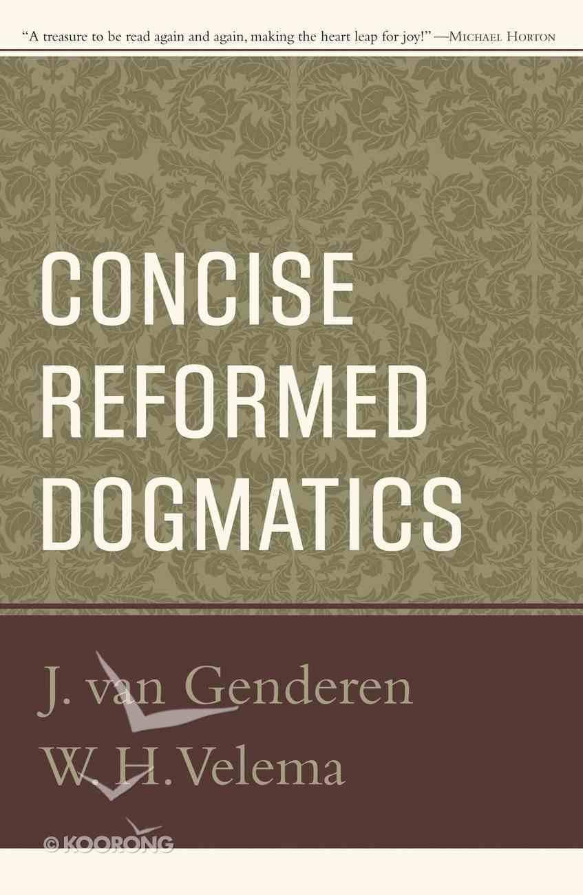 Concise Reformed Dogmatics Hardback