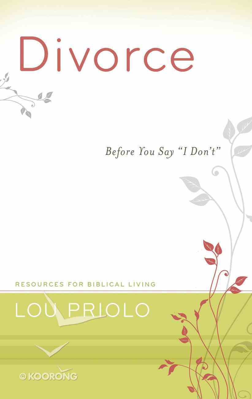 """Divorce - Before You Say """"I Don't"""" (Resources For Biblical Living Series) Paperback"""