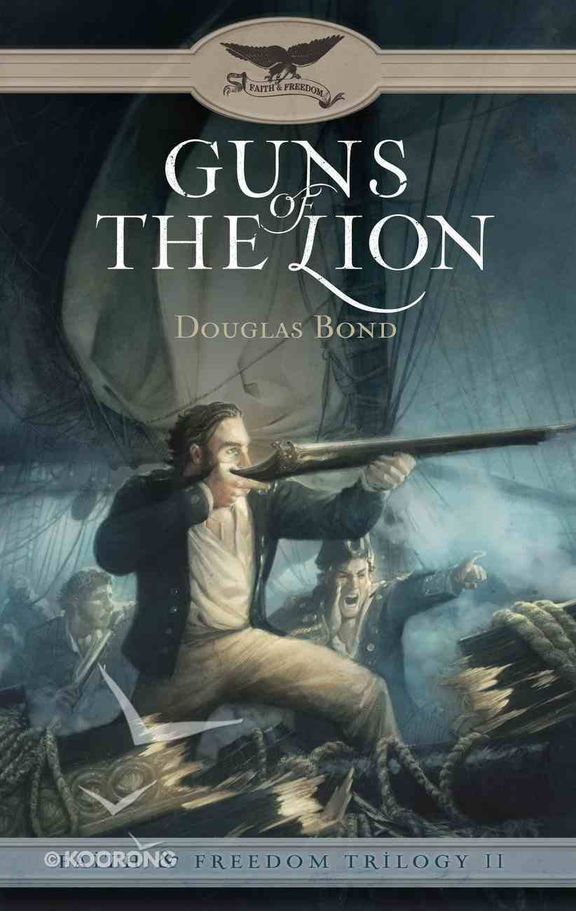 Guns of the Lion (#02 in Faith And Freedom Series) Paperback
