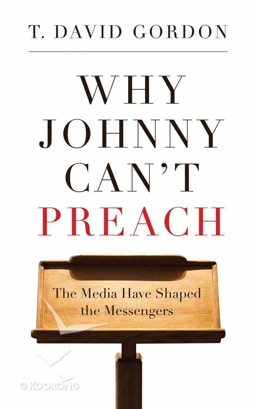 Why Johnny Can't Preach Paperback