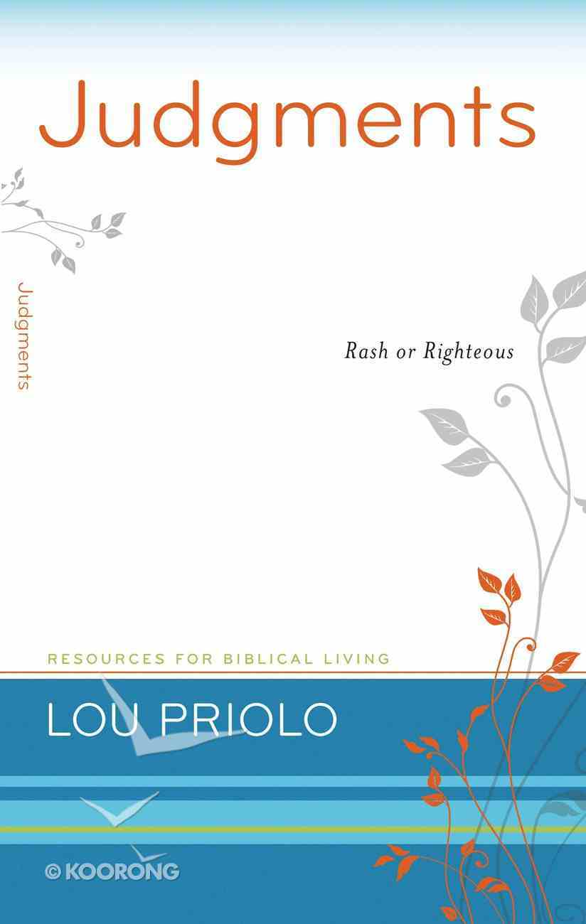 Judgments - Rash Or Righteous (Resources For Biblical Living Series) Booklet