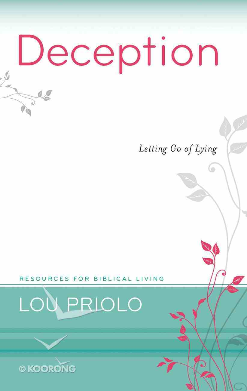 Deception - Letting Go of Lying (Resources For Biblical Living Series) Paperback