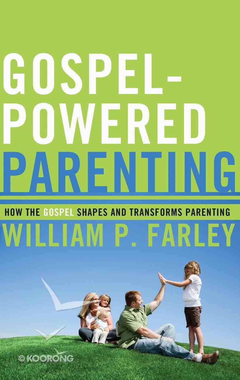Gospel-Powered Parenting Paperback