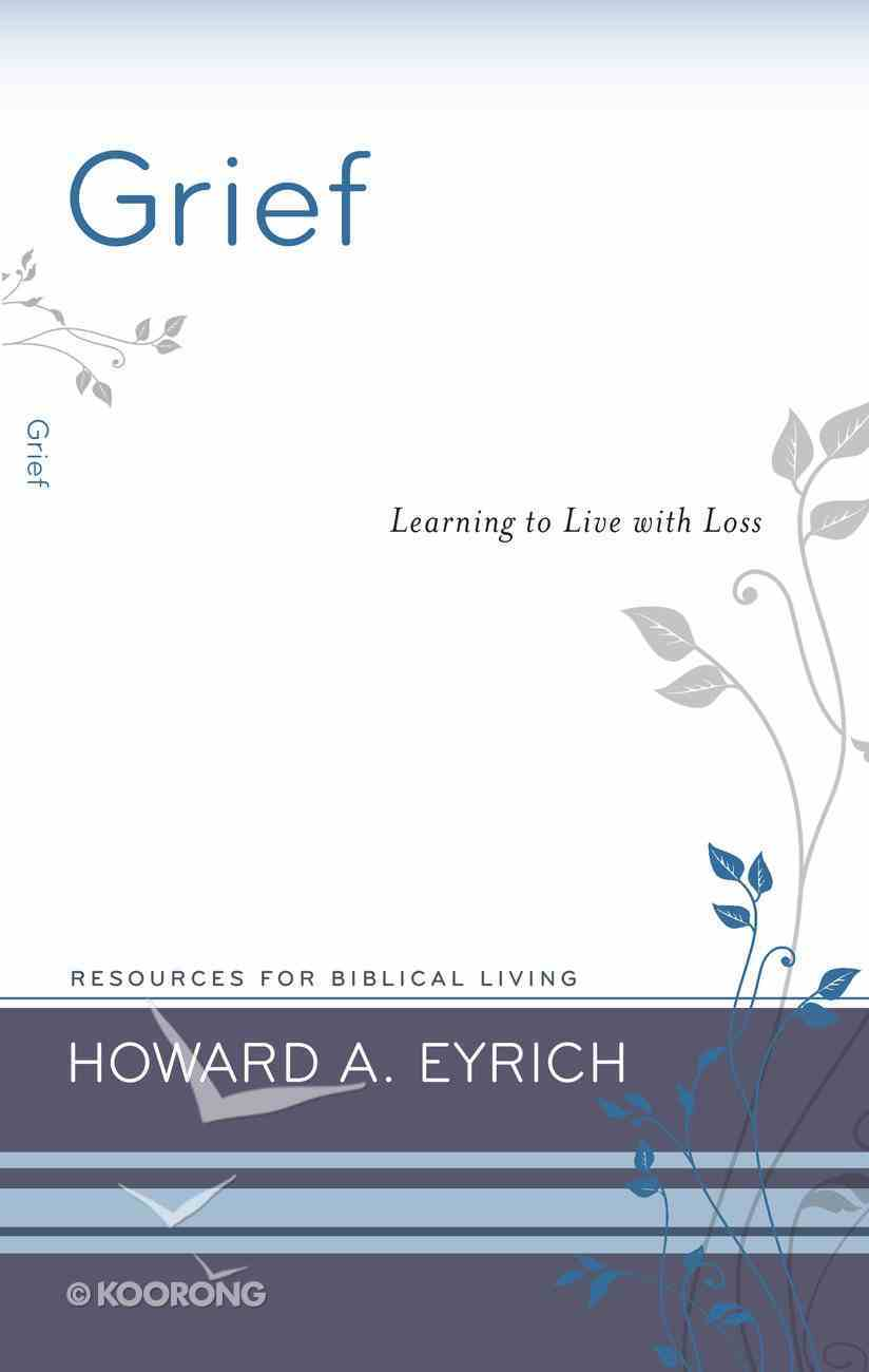 Grief: Learning to Live With Loss Booklet