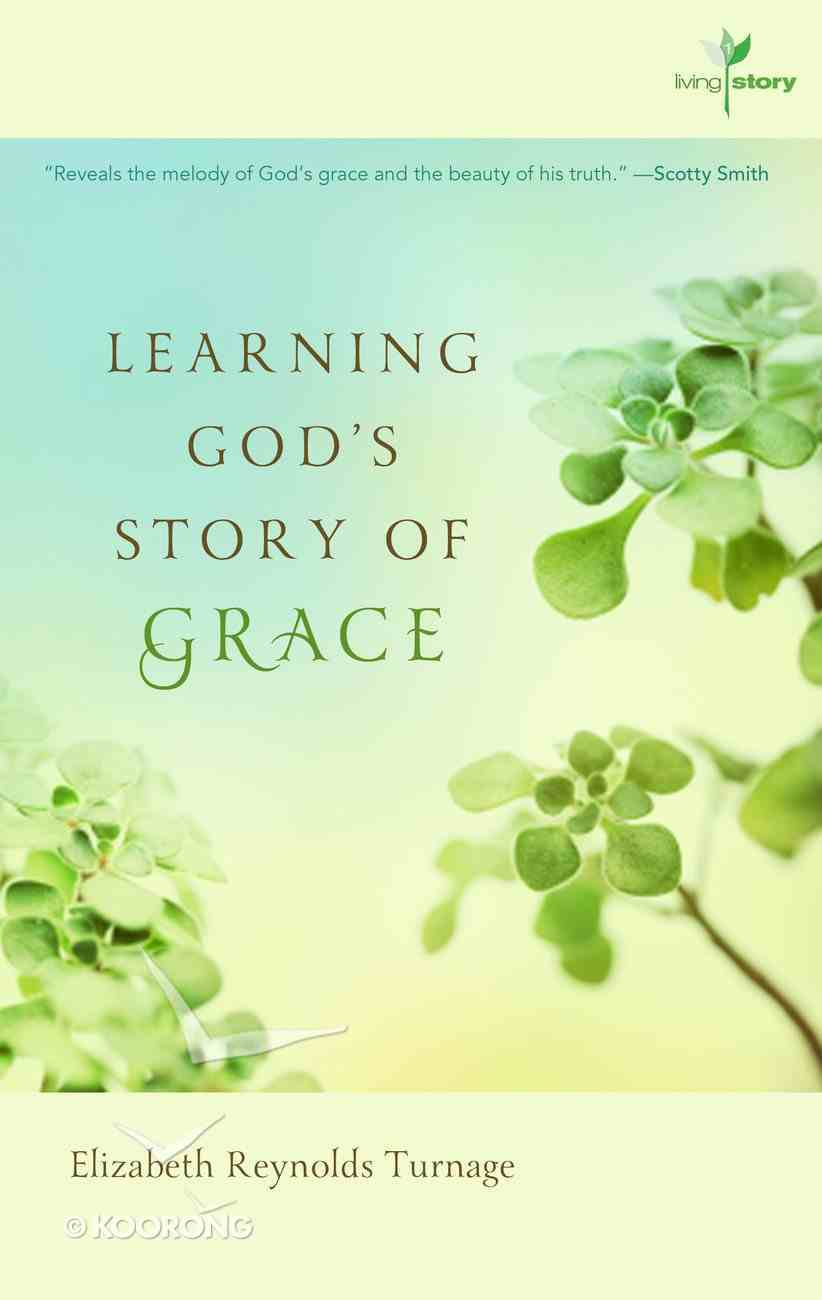 Learning God's Story of Grace (#01 in Living Story Series) Spiral