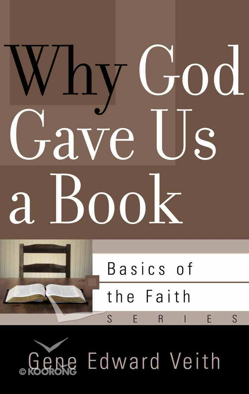 Why God Gave Us a Book (Basics Of The Faith Series (Formerly 'Reformed' Borf)) Booklet