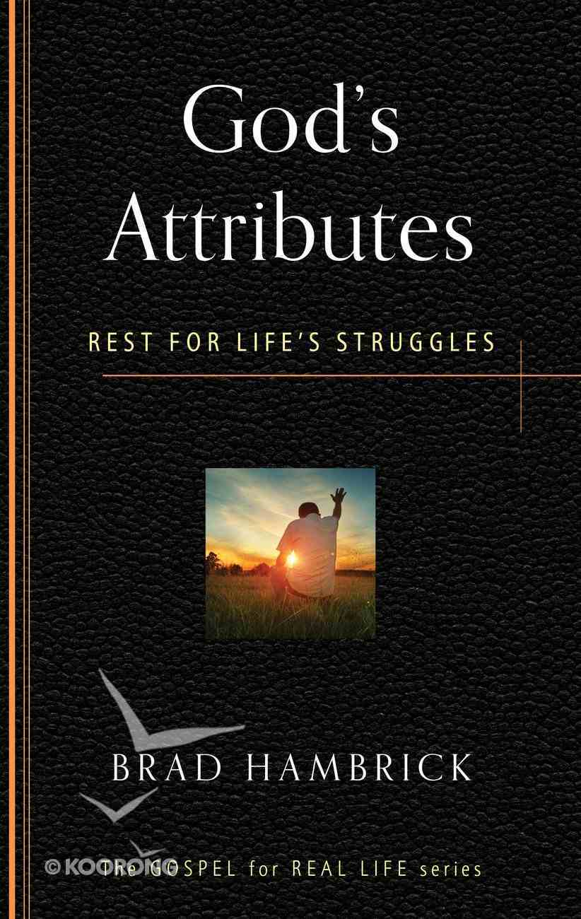 God's Attributes: Rest For Life's Struggles (Gospel For Real Life Counseling Booklets Series) Booklet