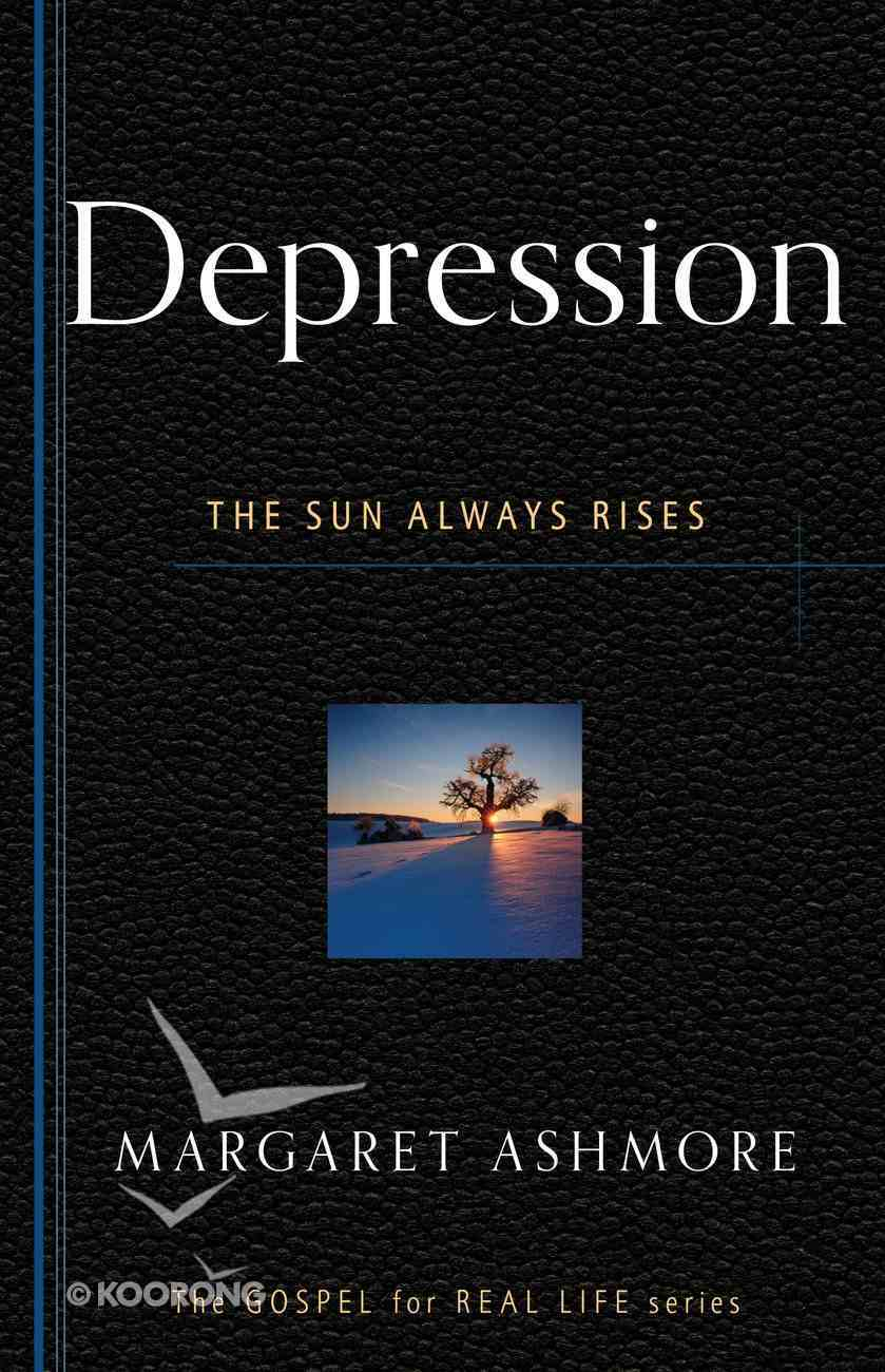 Depression: The Sun Always Rises (Gospel For Real Life Counseling Booklets Series) Booklet