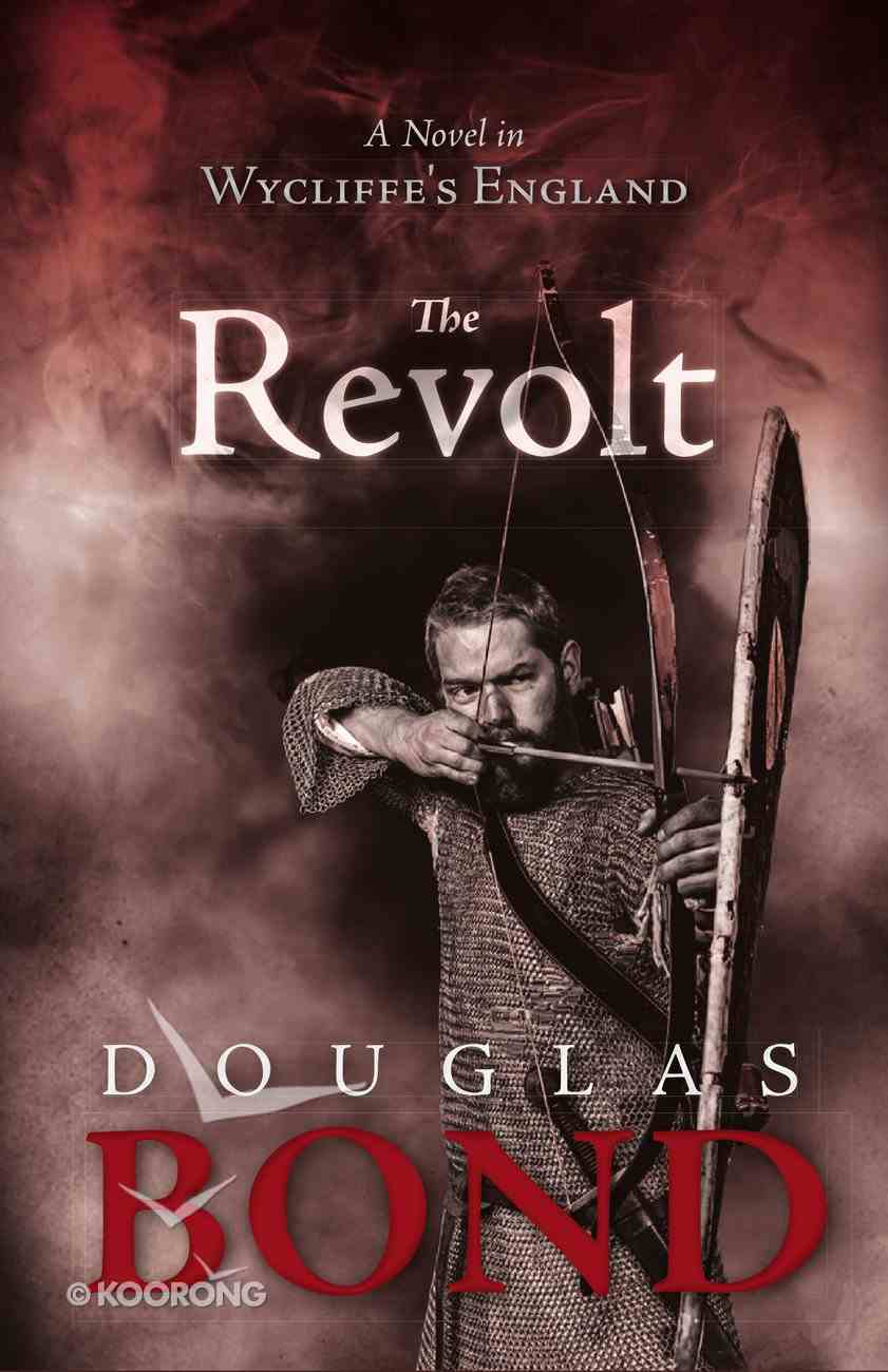 The Revolt: A Novel in Wycliffe's England Paperback