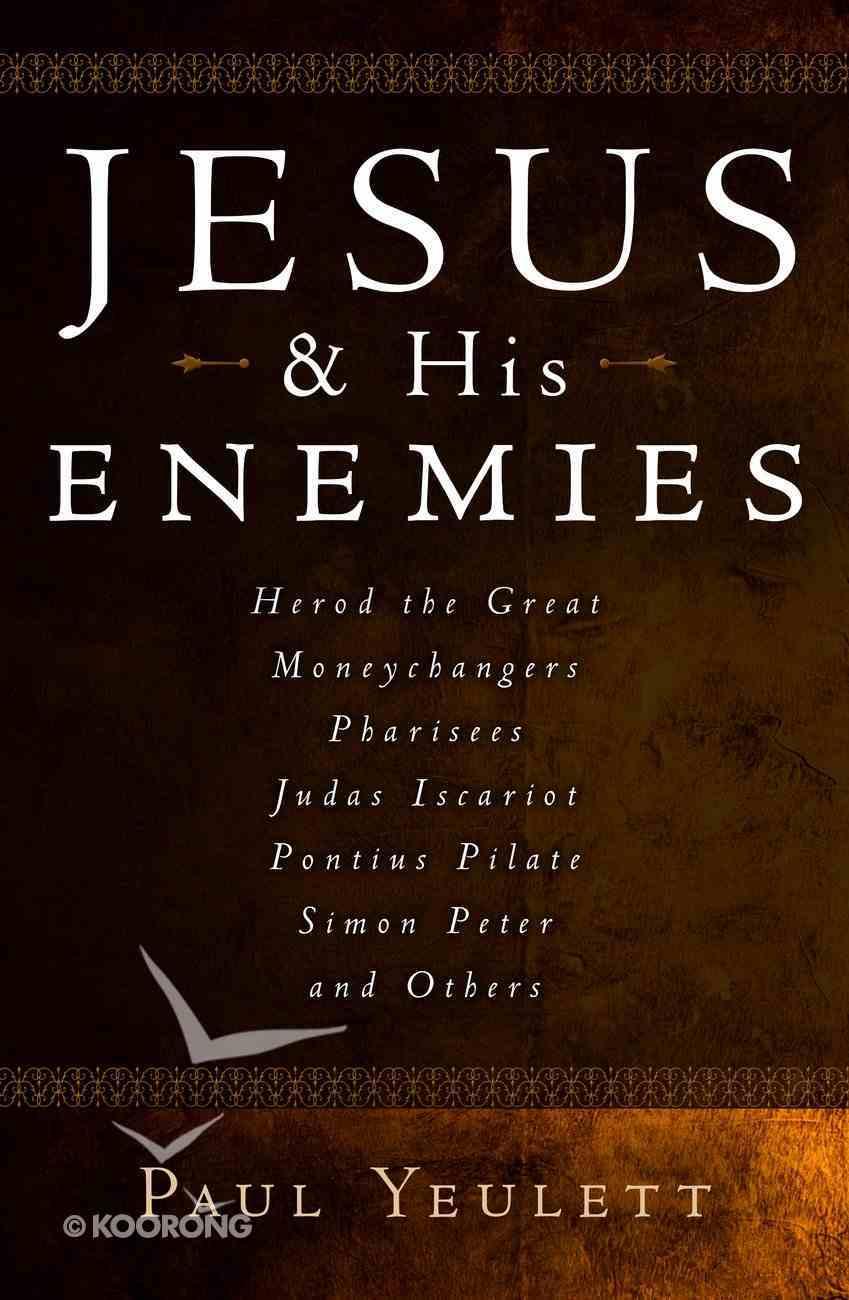 Jesus and His Enemies Paperback