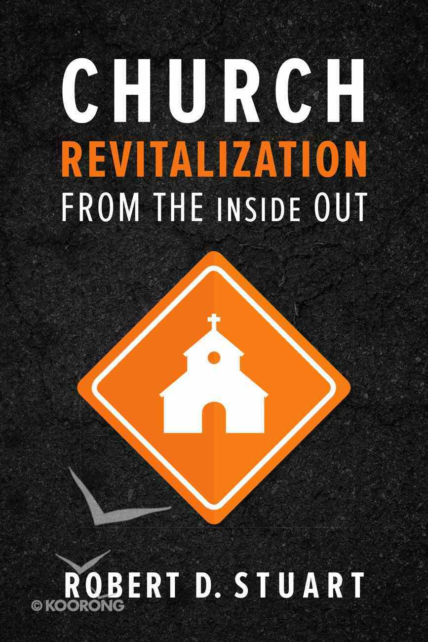 Church Revitalization From the Inside Out Paperback