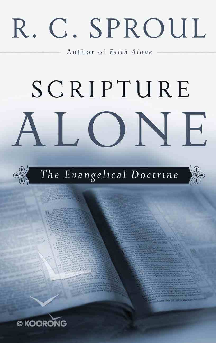 Scripture Alone: The Evangelical Doctrine Paperback