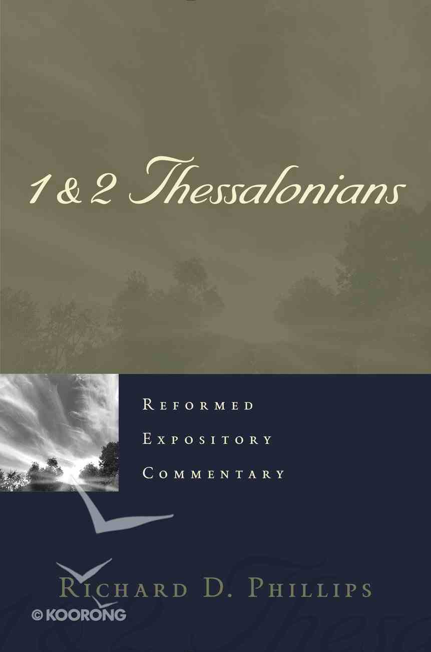 1 & 2 Thessalonians (#21 in Reformed Expository Commentary Series) Hardback