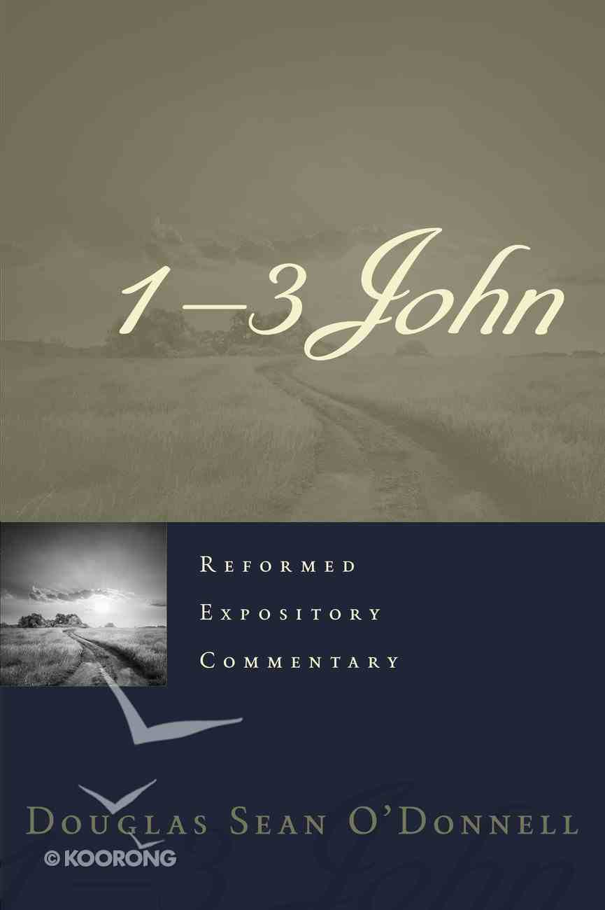 1-3 John (#20 in Reformed Expository Commentary Series) Hardback