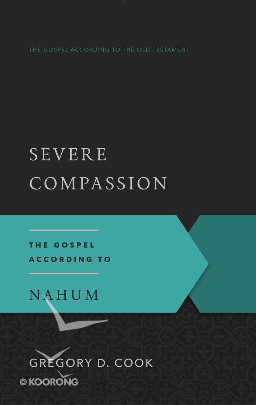 Gaot: Severe Compassion: The Gospel According to Nahum Paperback