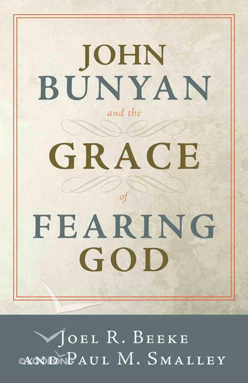John Bunyan and the Grace of Fearing God Paperback