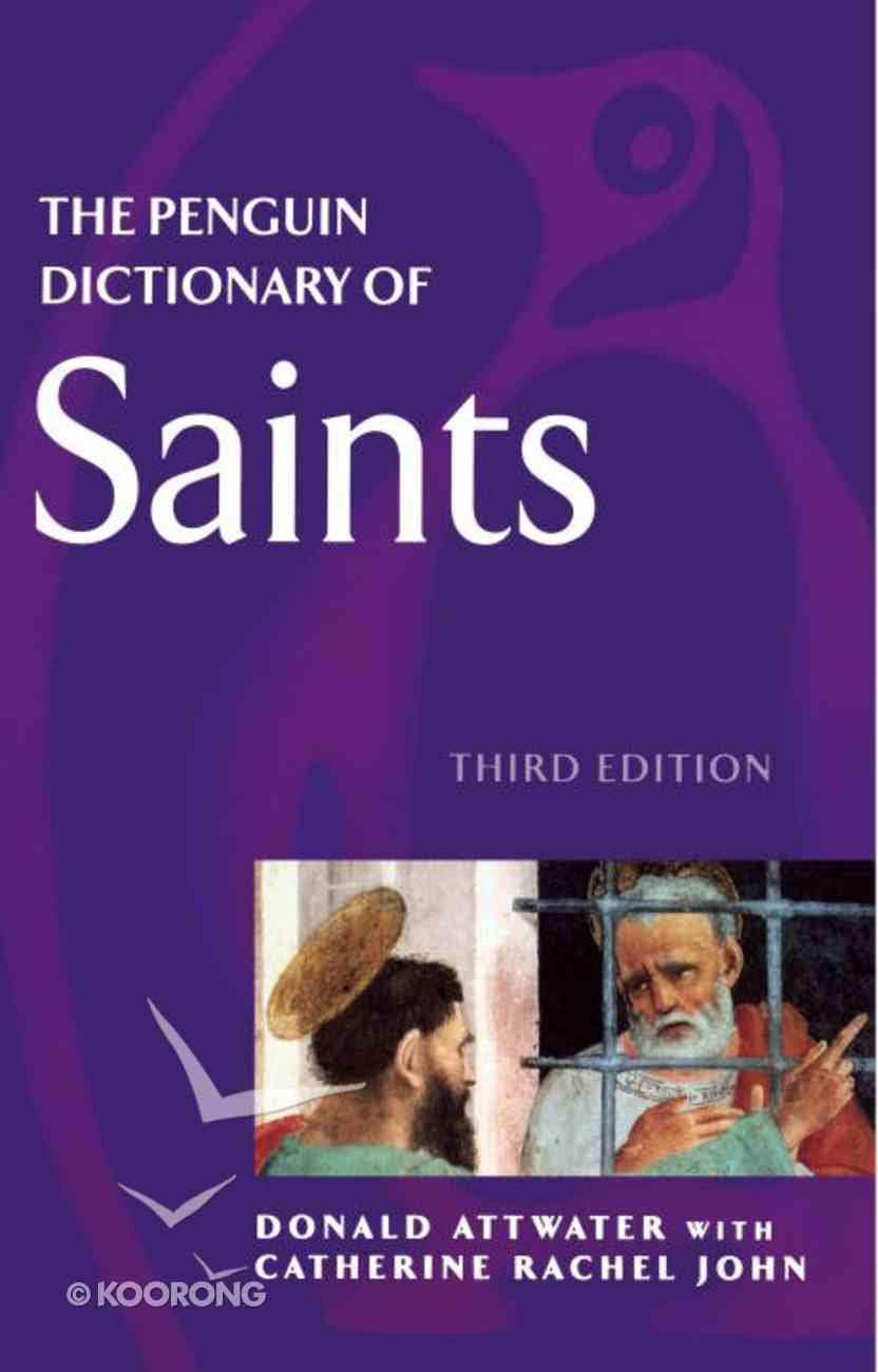 The Penguin Dictionary of Saints Paperback