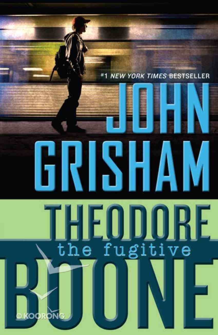 Theodore Boone: The Fugitive Paperback