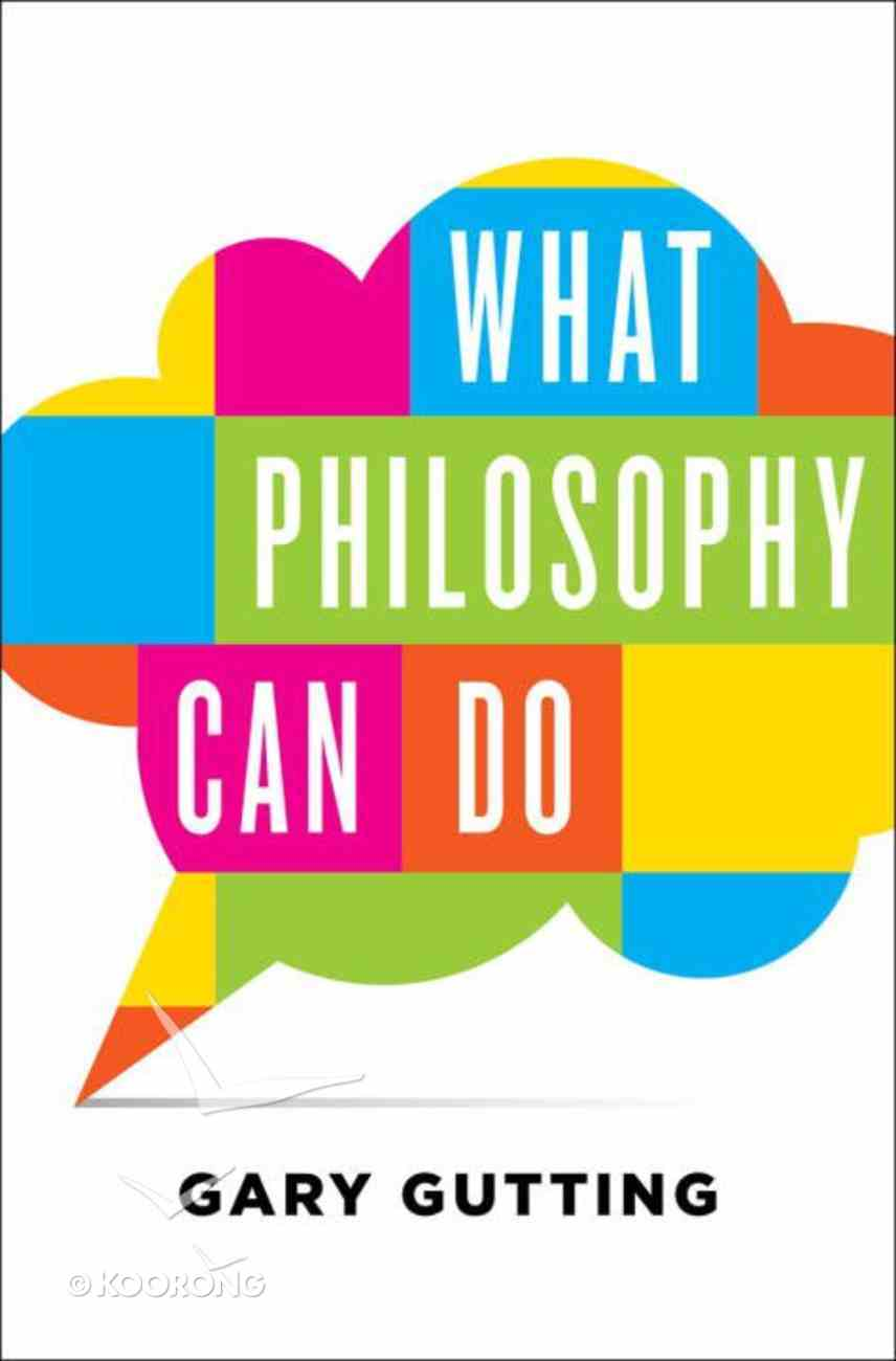 What Philosophy Can Do Hardback