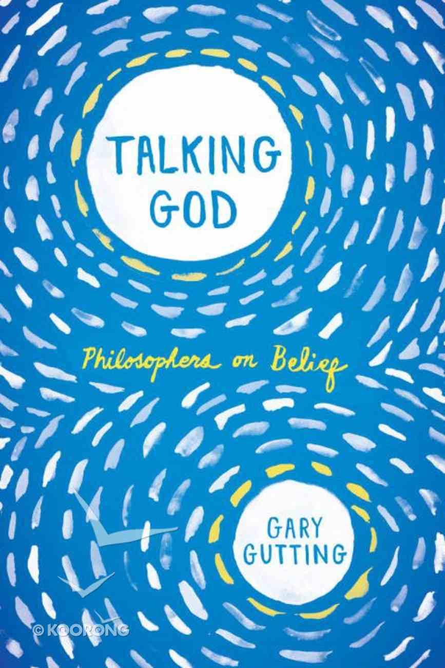 Talking God: Philosophers on Belief Paperback