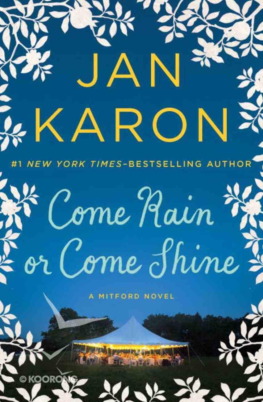 Come Rain Or Come Shine (#11 in Mitford Years Series) Paperback