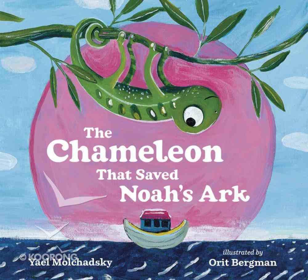 The Chameleon That Saved Noah's Ark Hardback