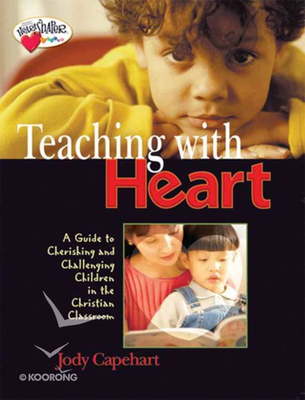Teaching With Heart (Heartshaper Series) Paperback