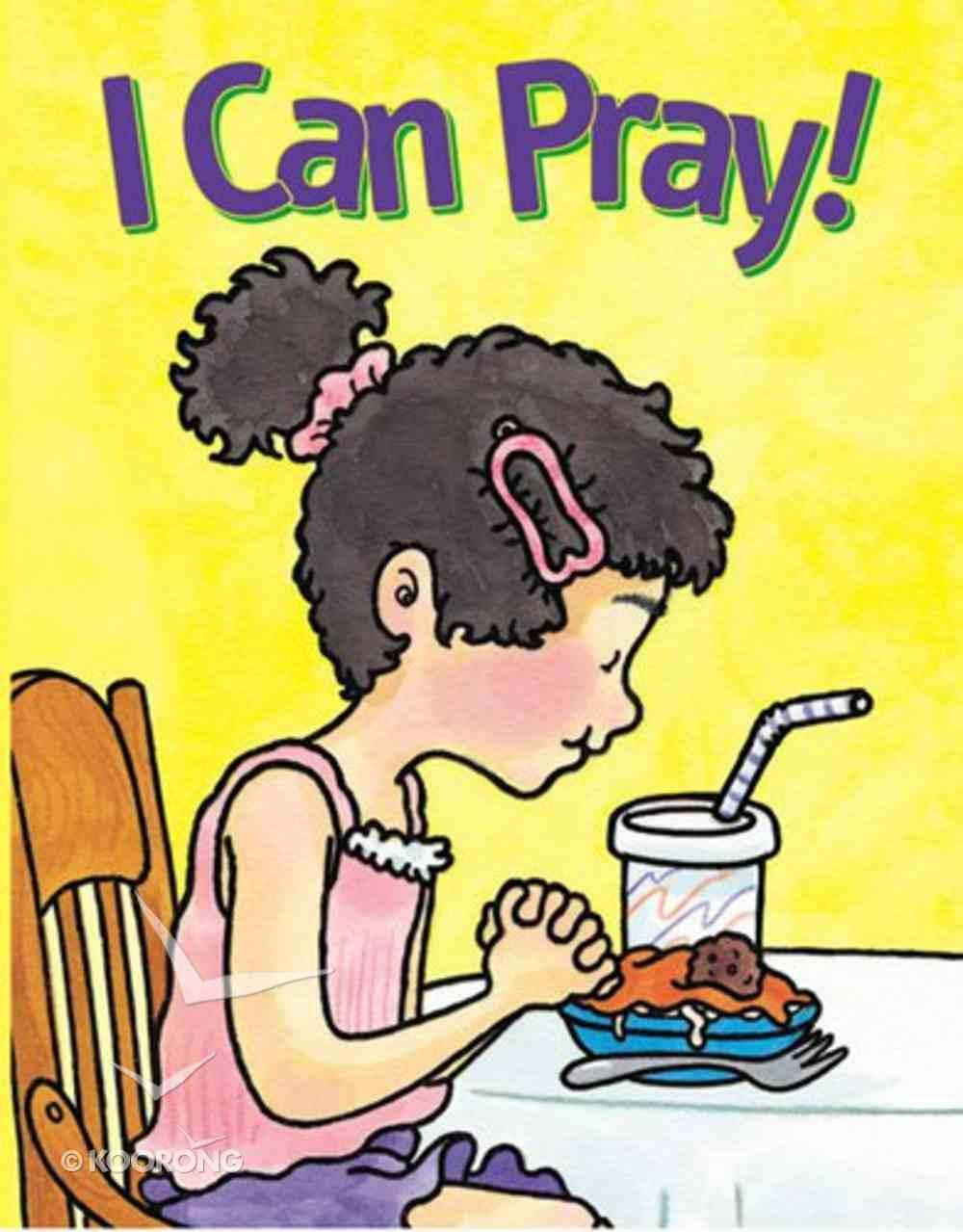 I Can Pray! (Faith Discovery Series) Board Book