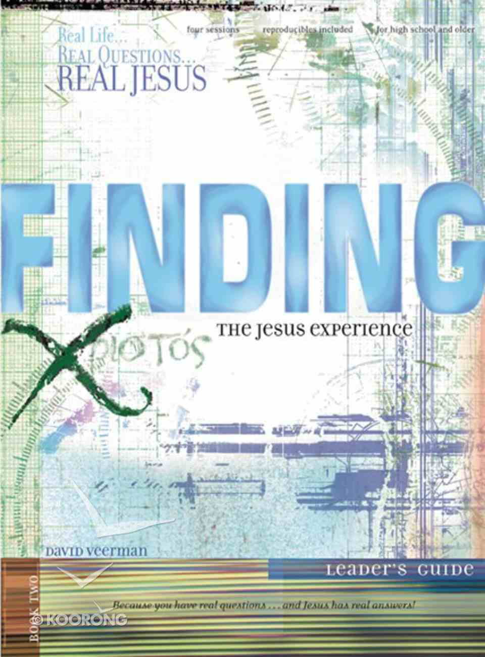 Finding the Jesus Experience (Leader's Guide) (#02 in Real Series) Paperback