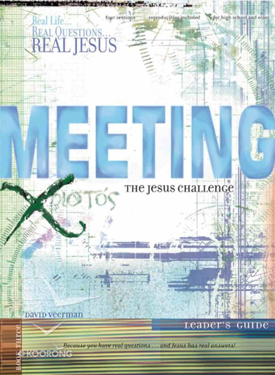 Meeting the Jesus Challenge (Leader's Guide) (#03 in Real Series) Paperback