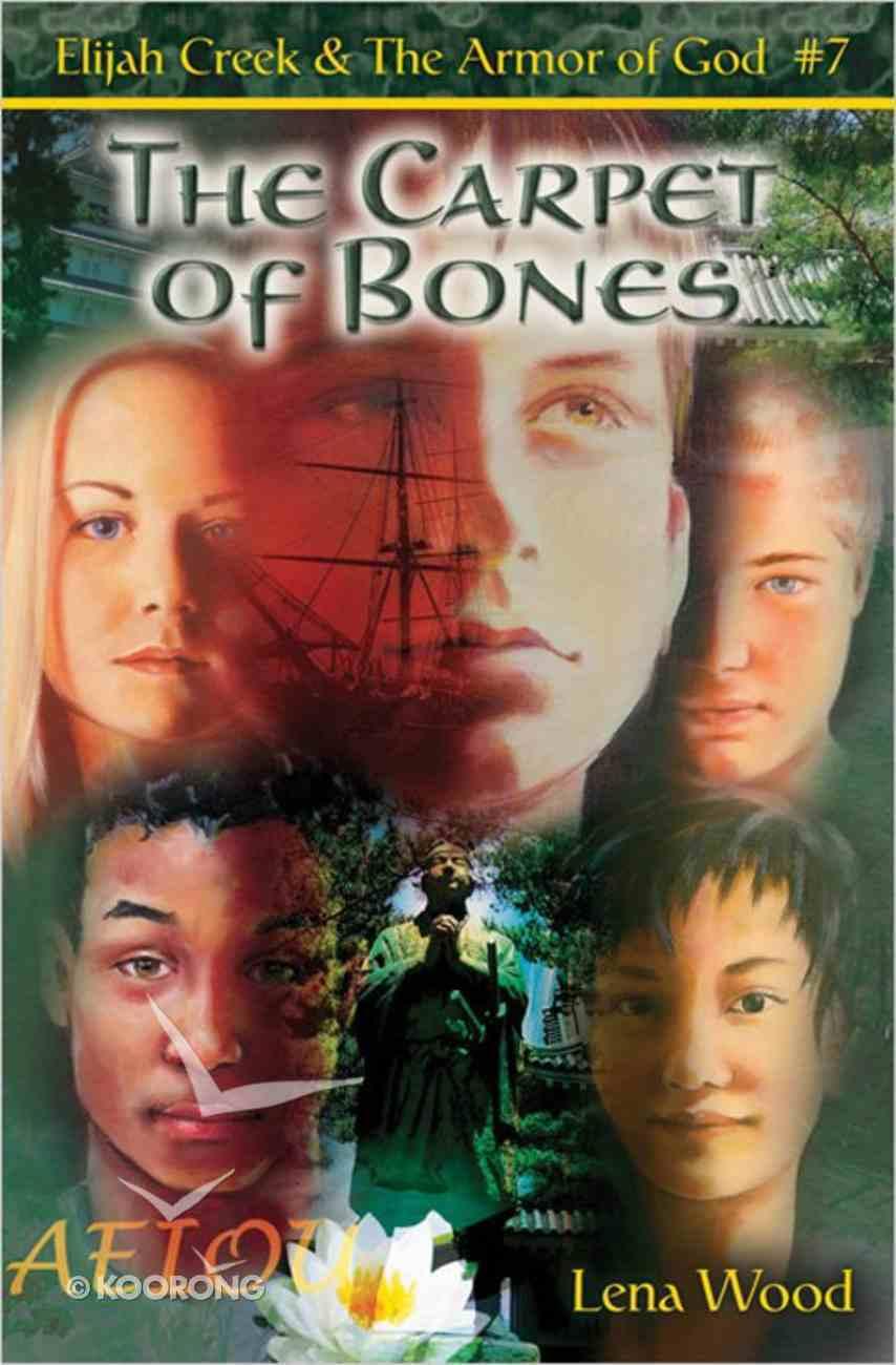 The Carpet of Bones (#07 in Elijah Creek & The Armor Of God Series) Paperback