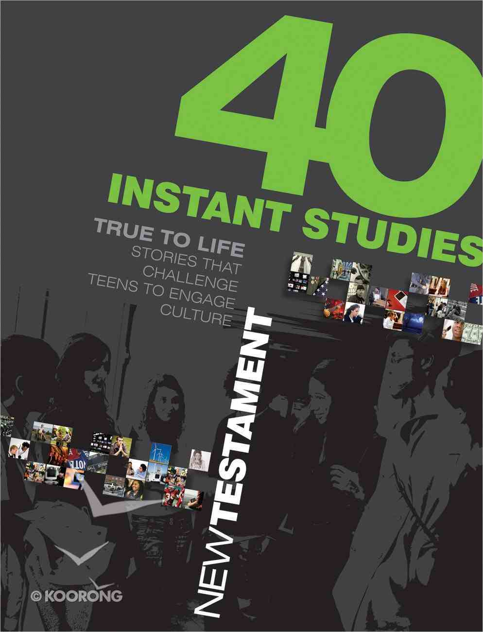 True to Life: 40 Instant Studies - New Testament Paperback