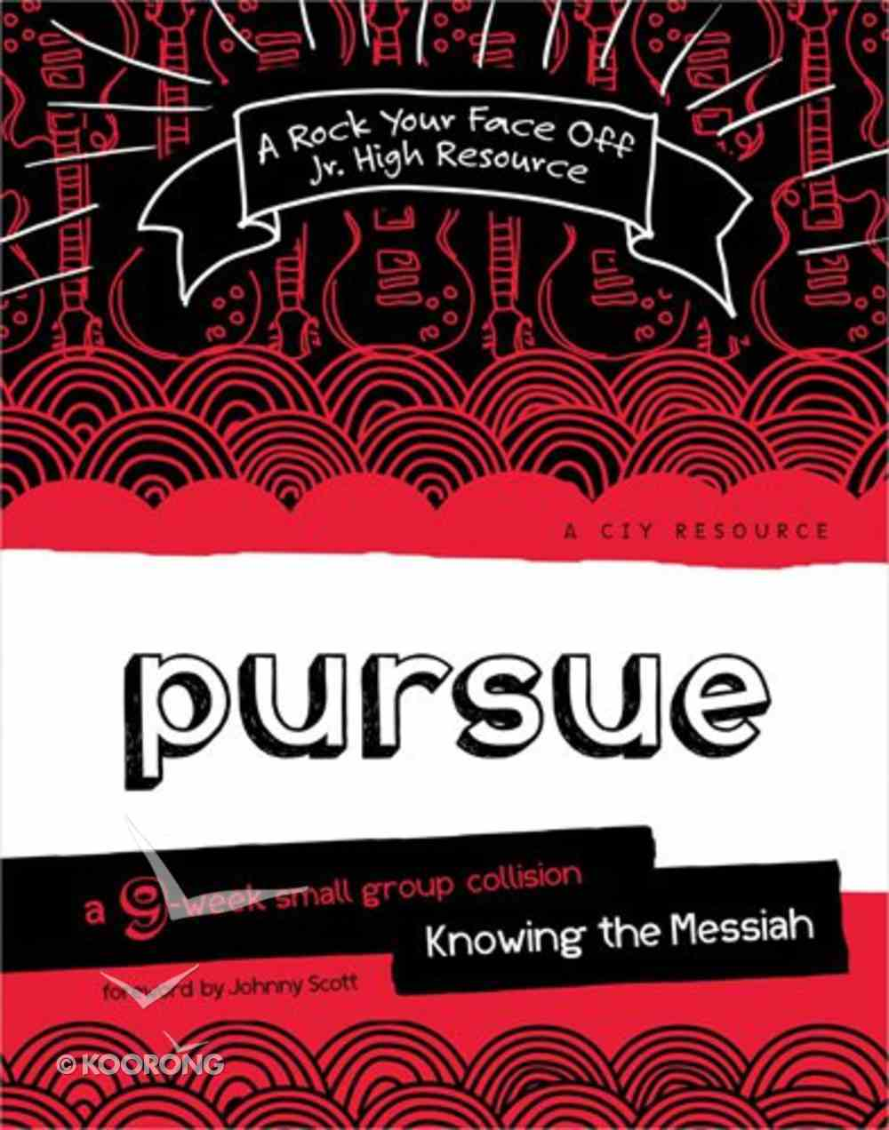 Pursue - Knowing the Messiah (Rock Your Face Off Series) Paperback