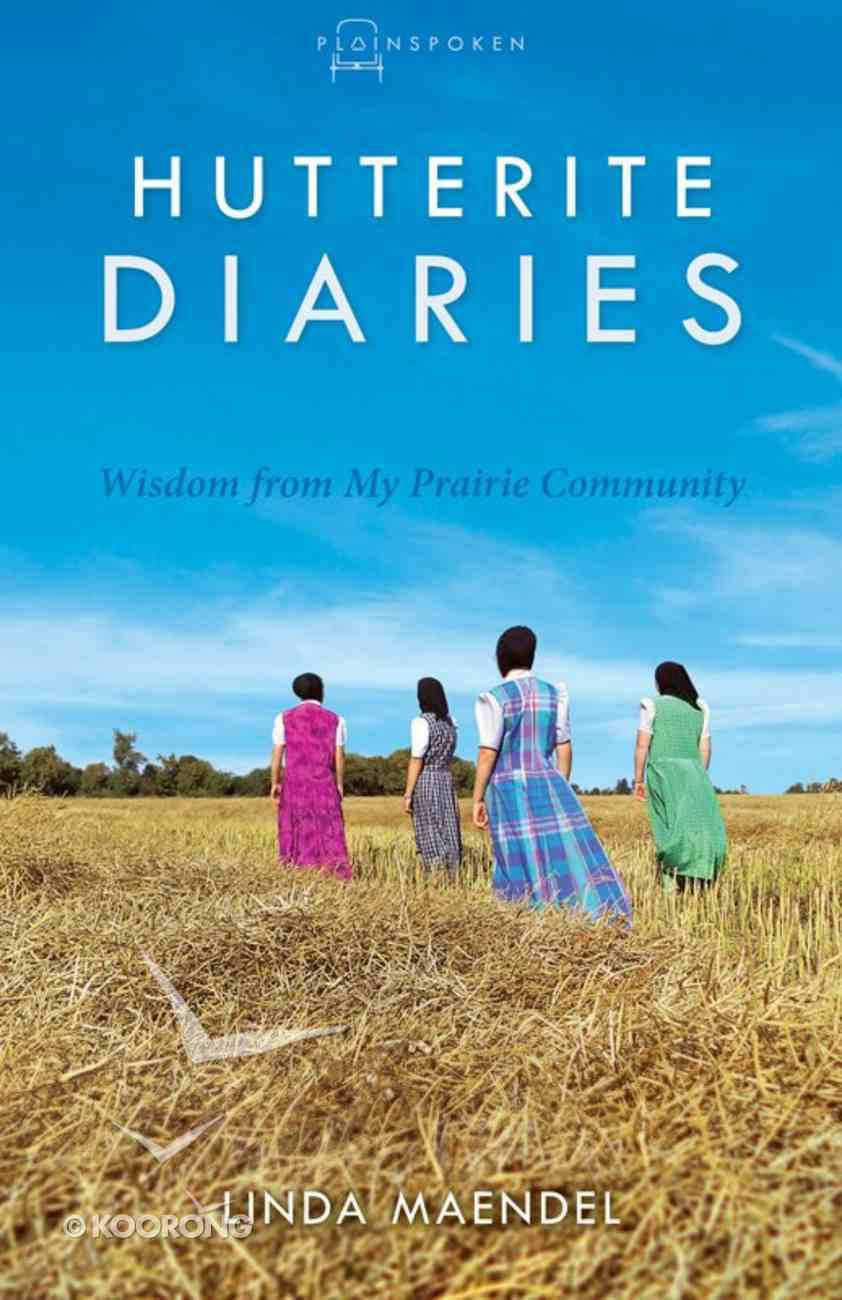 Hutterite Diaries (#03 in Plainspoken Series) Paperback
