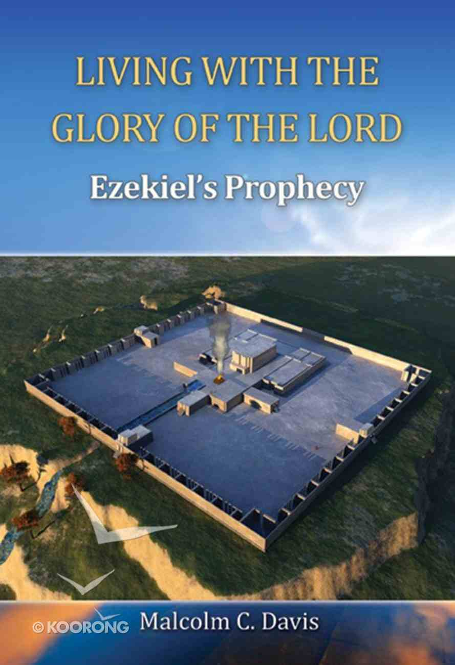 Living With the Glory of the Lord Paperback