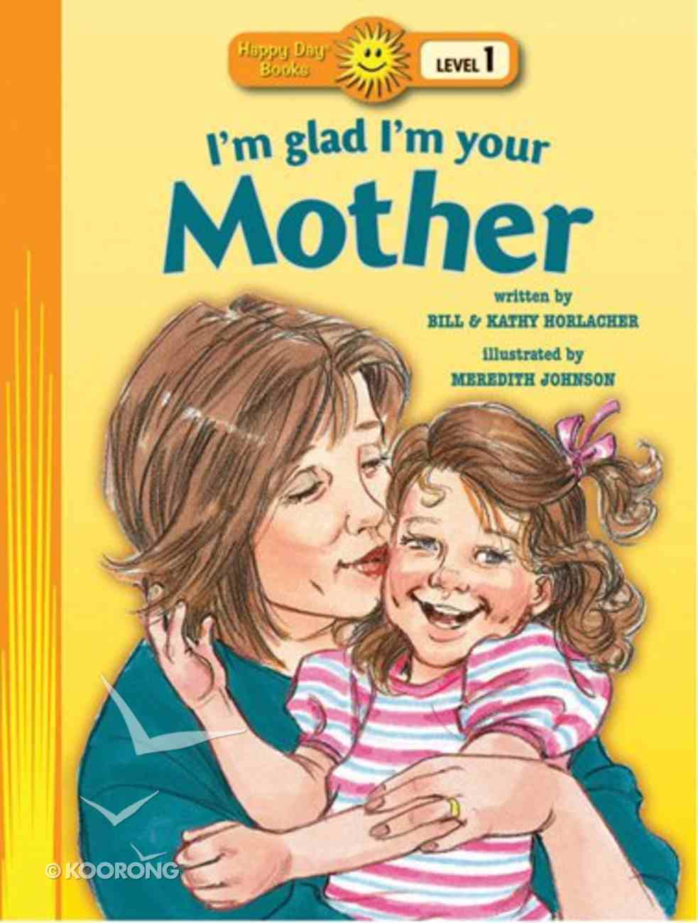 I'm Glad I'm Your Mother (Happy Day Level 1 Pre-readers Series) Paperback
