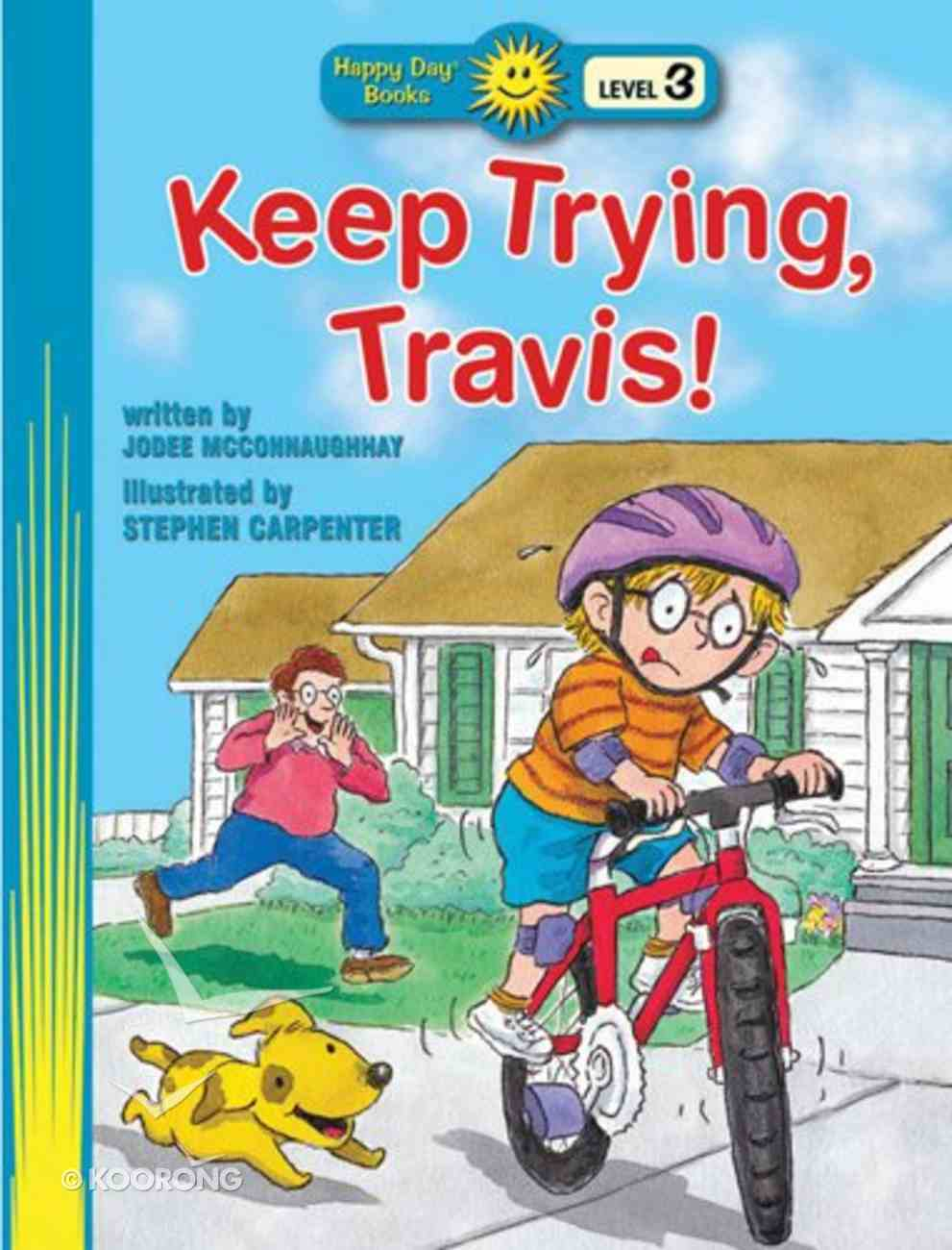 Keep Trying, Travis! (Happy Day Level 3 Independent Readers Series) Paperback