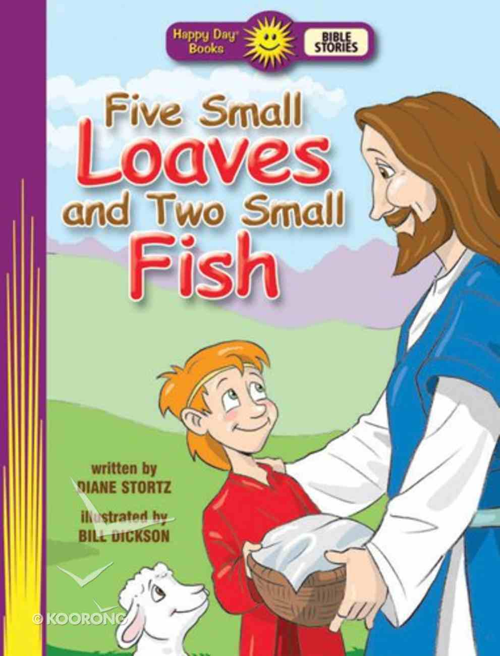 Five Small Loaves and Two Small Fish (Happy Day Level 2 Beginning Readers Series) Paperback